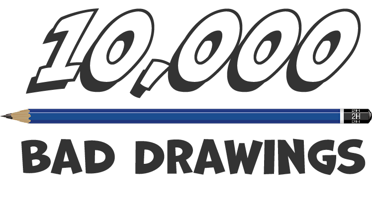 10,000 Bad Drawings